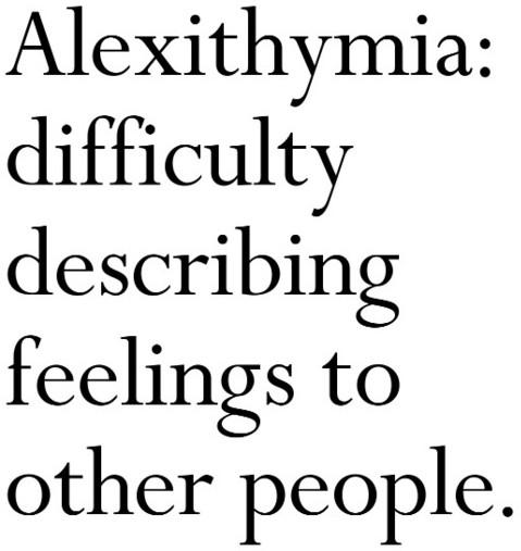 Alexithymia-difficulty-describing-feelings-to-other-people-e1305315575987